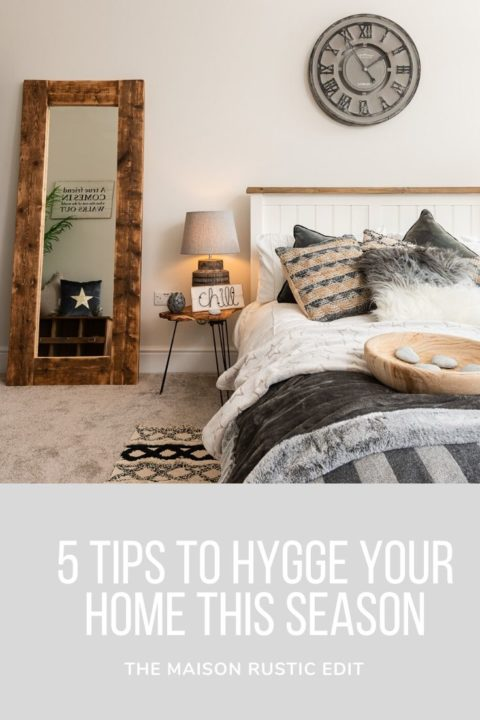 5 tips to Hygge your home this season: The Maison Rustic Edit