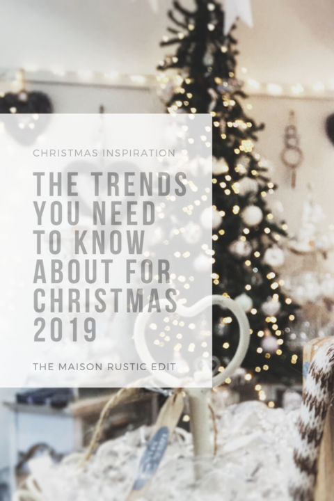 Christmas Inspiration The Trends You Need To Know About For Christmas 2019