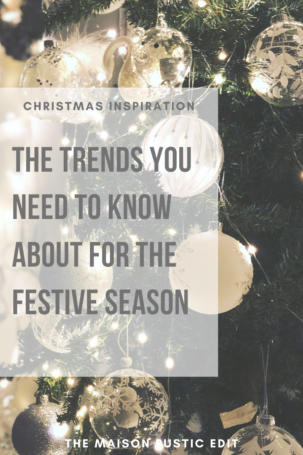 Christmas Inspiration: The Trends You Need To Know About For Festive Season