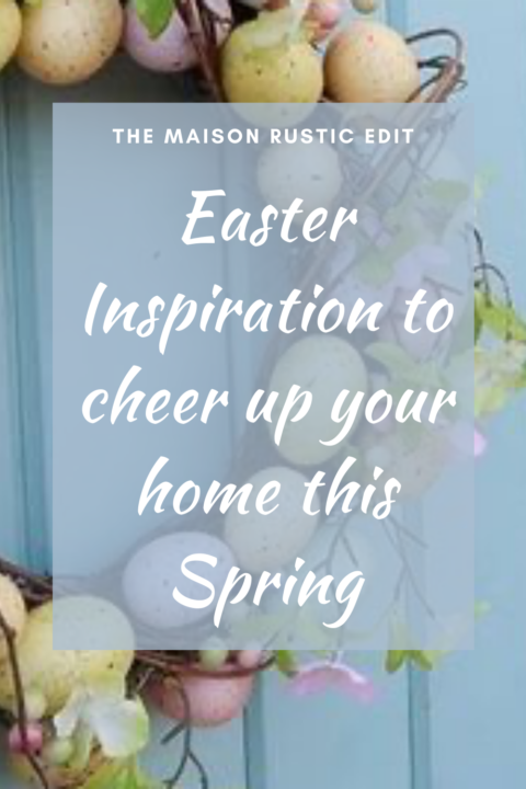 EASTER INSPIRATION TO CHEER UP YOUR HOME THIS SPRING