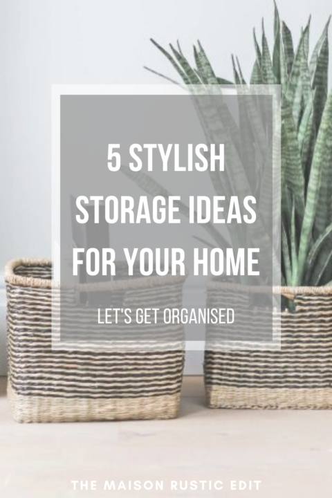 5 Stylish Storage Ideas For Your Home